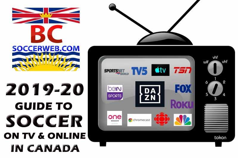 BC Soccer Web's 2019-20 Guide to Soccer on TV and Online in